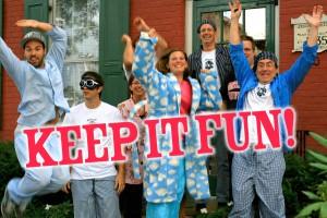 Keep it Fun!